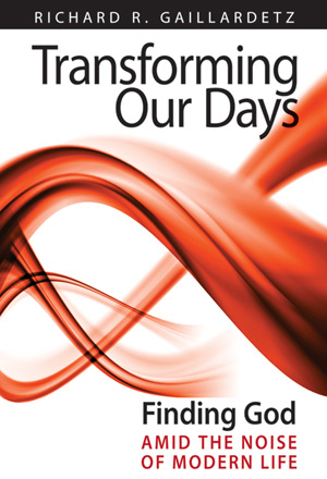 Transforming Our Days by Richard Gaillardetz