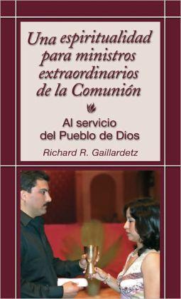Una espiritualidad para ministros extraordinarios de la Comunion