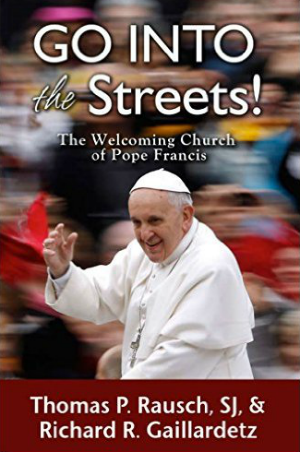 Go Into the Streets! The Welcoming Church of Pope Francis